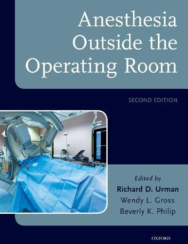 Anesthesia Outside the Operating Room: Urman, Richard D.;