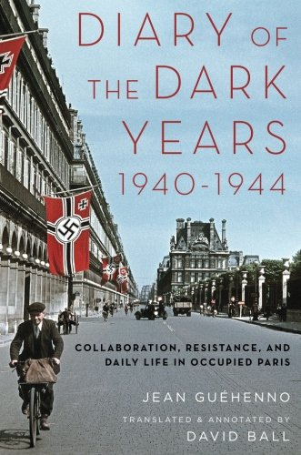 9780190495848: Diary of the Dark Years, 1940-1944: Collaboration, Resistance, and Daily Life in Occupied Paris