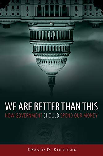 9780190496685: We Are Better Than This: How Government Should Spend Our Money
