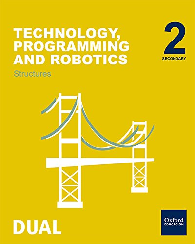 9780190506674: Inicia Dual Technology, Programming And Robotics. Structures. Student's Book - 2º ESO - 9780190506674