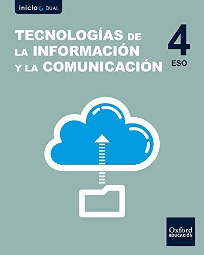 9780190508081: Inicia Dual Tecnologías De La Información Y La Comunicación. Libro Del Alumno - 4º ESO - 9780190508081