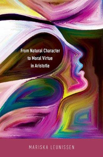 9780190602215: From Natural Character to Moral Virtue in Aristotle