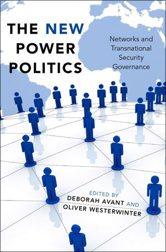 9780190604493: The New Power Politics: Networks and Transnational Security Governance