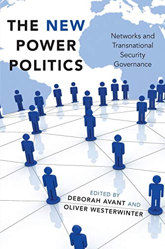 9780190604509: The New Power Politics: Networks and Transnational Security Governance