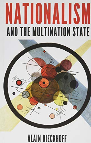 Nationalism and the Multination State: Dieckhoff, Alain