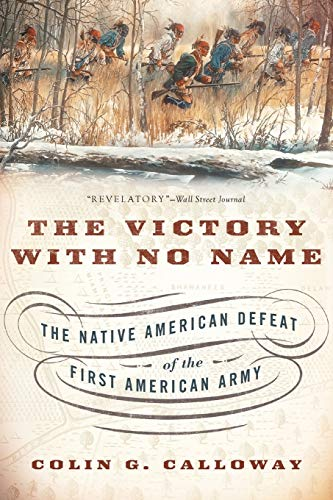 9780190614454: The Victory with No Name: The Native American Defeat of the First American Army