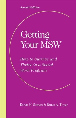 9780190615338: Getting Your MSW, Second Edition: How to Survive and Thrive in a Social Work Program