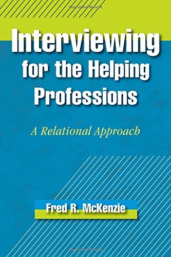 9780190615413: Interviewing for the Helping Professions: A Relational Approach