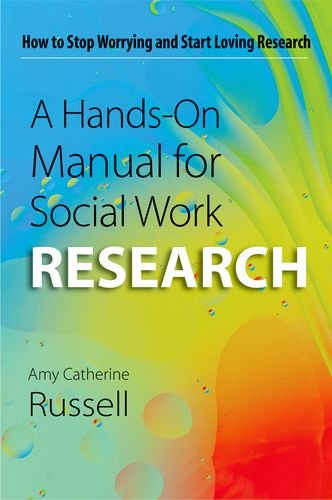 9780190615642: A Hands-On Manual for Social Work Research: How to Stop Worrying and Start Loving Research