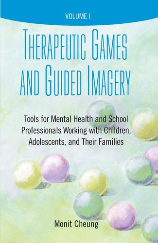 9780190615857: Therapeutic Games and Guided Imagery: Tools for Mental Health and School Professionals Working with Children, Adolescents, and Their Families