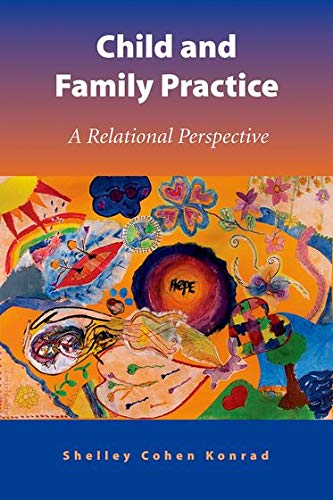 9780190616137: Child and Family Practice: A Relational Perspective