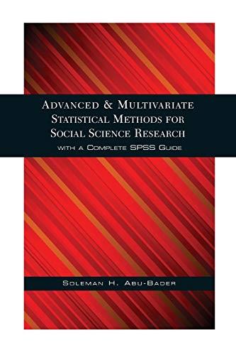 Advanced And Multivariate Statistical Methods For Social: Soleman H. Abu-Bader,