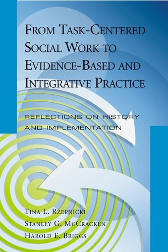 9780190616489: From Task-Centered Social Work to Evidence-Based and Integrative Practice: Reflections on History and Implementation