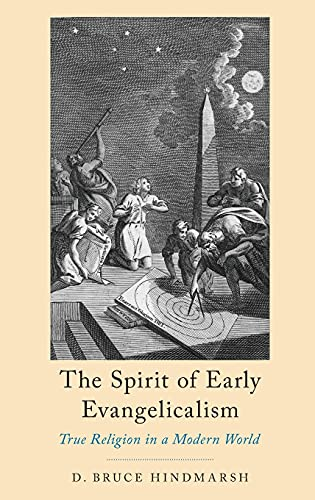 9780190616694: The Spirit of Early Evangelicalism: True Religion in a Modern World