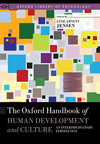 9780190619664: The Oxford Handbook of Human Development and Culture: An Interdisciplinary Perspective (Oxford Library of Psychology)