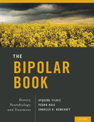 9780190620011: The Bipolar Book: History, Neurobiology, and Treatment