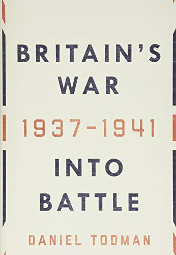 9780190621803: Britain's War: Into Battle, 1937-1941