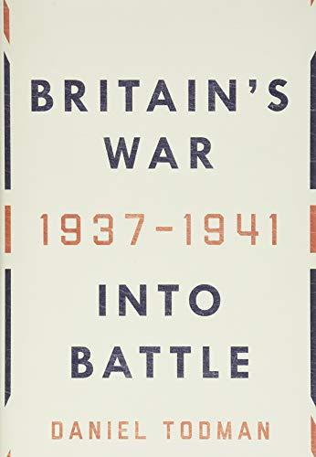 9780190621803: Britain's War: Into Battle, 1937-1941