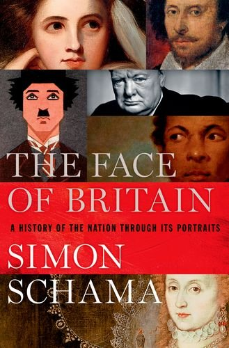 9780190621872: The Face of Britain: A History of the Nation Through Its Portraits