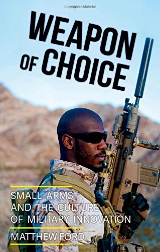 9780190623869: Weapon of Choice: Small Arms and the Culture of Military Innovation