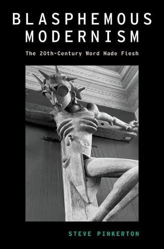 Blasphemous Modernism: the 20th-Century Word Made Flesh: Pinkerton, Steve