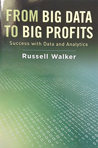 9780190628130: From Big Data To Big Profits Success with Data and Analytics
