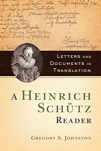 9780190628475: A Heinrich Schütz Reader: Letters and Documents in Translation
