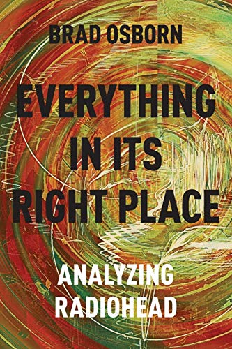 9780190629236: Everything in its Right Place: Analyzing Radiohead