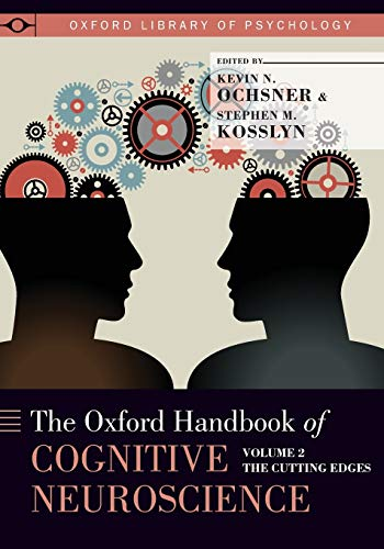 9780190629878: Oxford Handbook of Cognitive Neuroscience: Volume 2: The Cutting Edges (Oxford Library of Psychology)