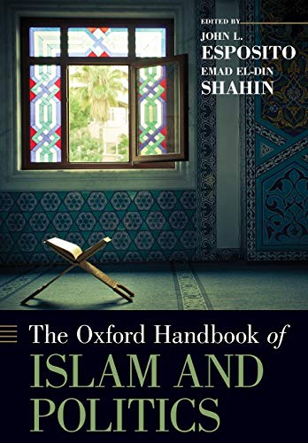 9780190631932: The Oxford Handbook of Islam and Politics (Oxford Handbooks)