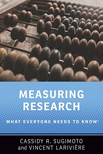 Measuring Research: What Everyone Needs to Know®: Sugimoto, Cassidy R.,