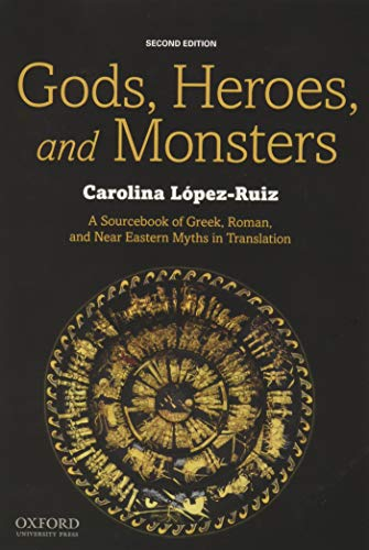 9780190644819: Gods, Heroes, and Monsters: A Sourcebook of Greek, Roman, and Near Eastern Myths in Translation