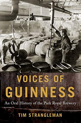 9780190645090: Voices of Guinness: An Oral History of the Park Royal Brewery (Oxford Oral History Series)
