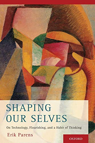 9780190645892: Shaping Our Selves: On Technology, Flourishing, and a Habit of Thinking