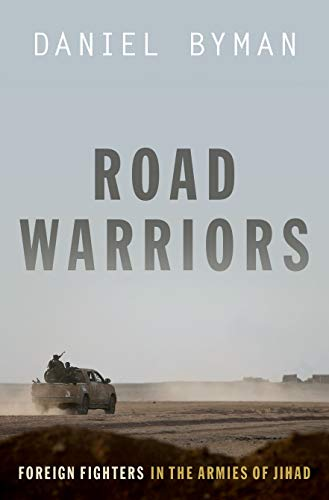 9780190646516: Road Warriors: Foreign Fighters in the Armies of Jihad