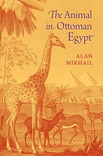 9780190655228: The Animal in Ottoman Egypt