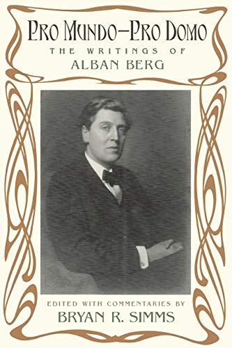 9780190656744: Pro Mundo - Pro Domo: The Writings of Alban Berg