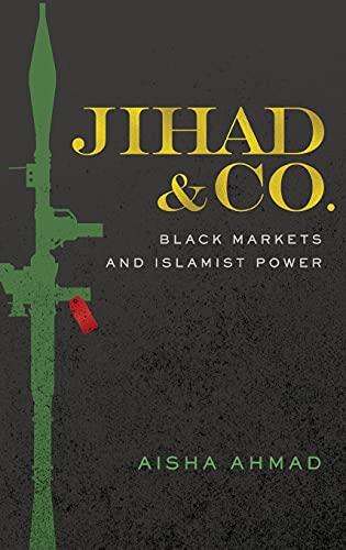 9780190656775: Jihad & Co.: Black Markets and Islamist Power