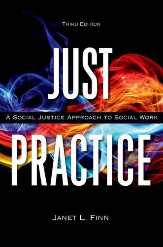 Just Practice: A Social Justice Approach to: Finn, Janet