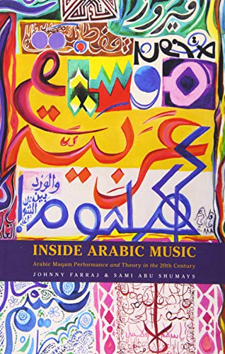 9780190658366: Inside Arabic Music: Arabic Maqam Performance and Theory in the 20th Century