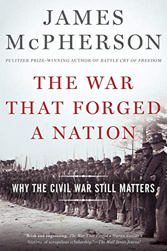 9780190658533: The War That Forged a Nation: Why the Civil War Still Matters