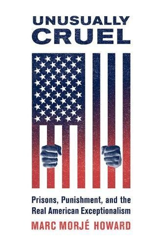9780190659332: Unusually Cruel: Prisons, Punishment, and the Real American Exceptionalism