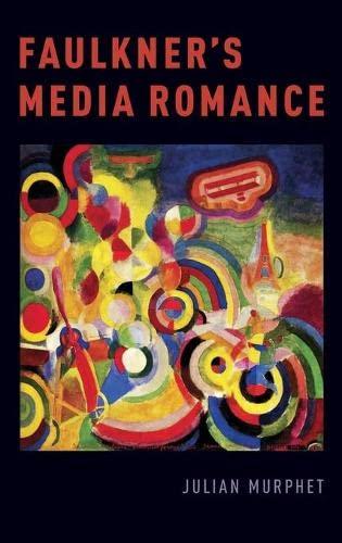 Faulkner's Media Romance: Julian Murphet