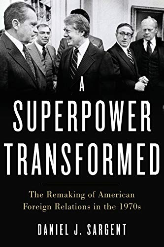 9780190672164: A Superpower Transformed: The Remaking of American Foreign Relations in the 1970s