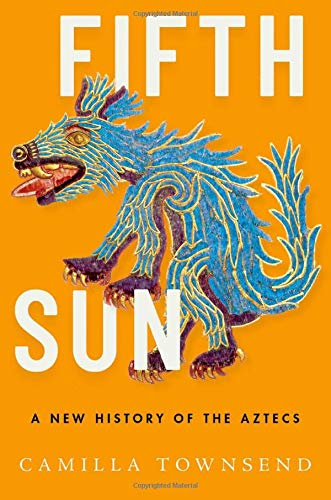 9780190673062: Fifth Sun: A New History of the Aztecs