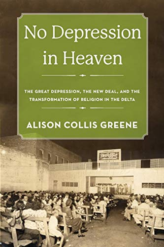 9780190858315: No Depression in Heaven: The Great Depression, the New Deal, and the Transformation of Religion in the Delta