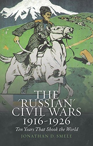 9780190861148: The Russian Civil Wars, 1916-1926: Ten Years That Shook the World