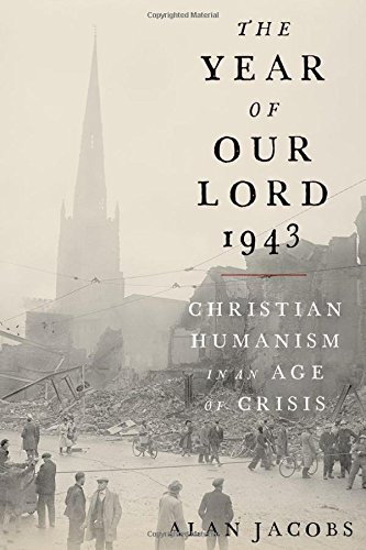 9780190864651: The Year of Our Lord 1943: Christian Humanism in an Age of Crisis