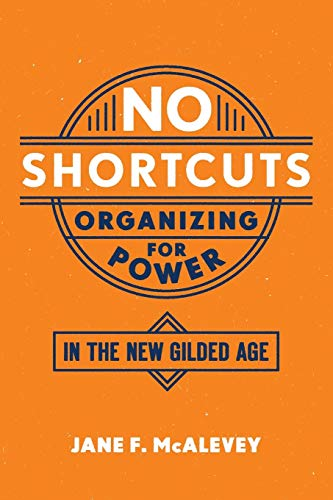 9780190868659: No Shortcuts: Organizing for Power in the New Gilded Age