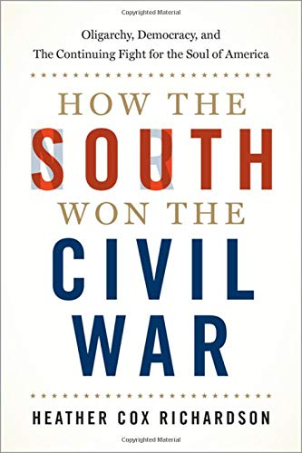 9780190900908: How the South Won the Civil War: Oligarchy, Democracy, and the Continuing Fight for the Soul of America